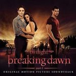 The Twilight Saga: Breaking Dawn – Part 1 (Original Motion Picture Soundtrack)
